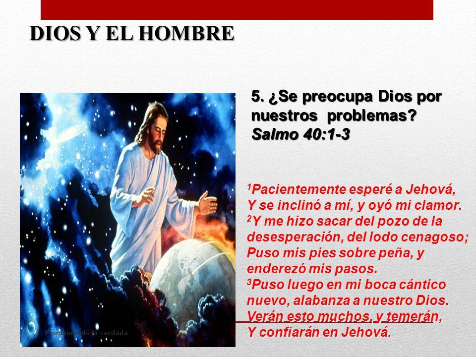 5. ¿Se preocupa Dios por nuestros problemas.