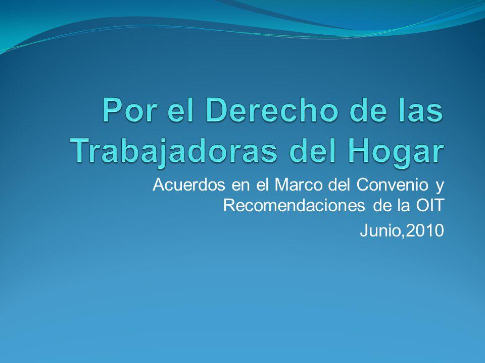 Acuerdos en el Marco del Convenio y Recomendaciones de la OIT Junio,2010
