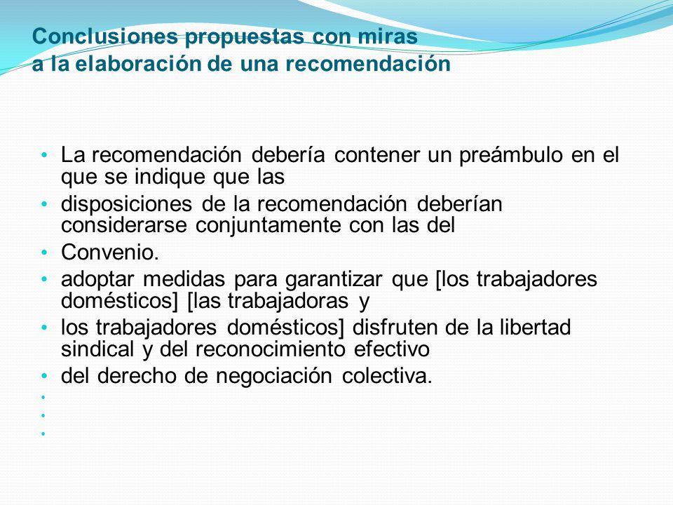 Conclusiones propuestas con miras a la elaboración de una recomendación La recomendación debería contener un preámbulo en el que se indique que las disposiciones de la recomendación deberían considerarse conjuntamente con las del Convenio.