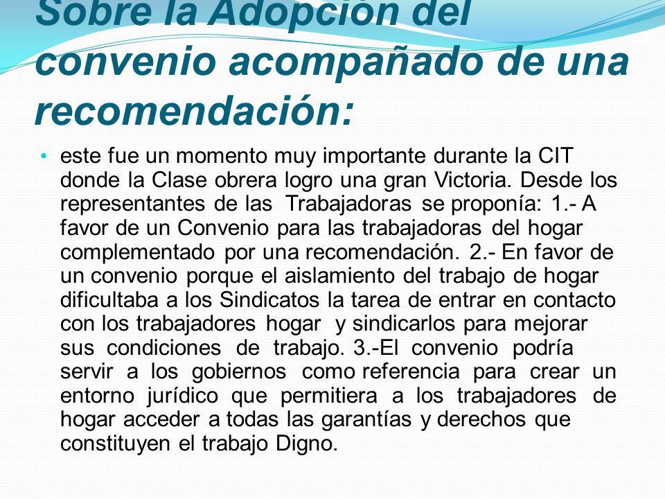 Sobre la Adopción del convenio acompañado de una recomendación: este fue un momento muy importante durante la CIT donde la Clase obrera logro una gran Victoria.