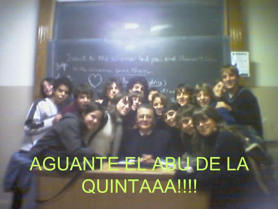 AGUANTE EL ABU DE LA QUINTAAA!!!!