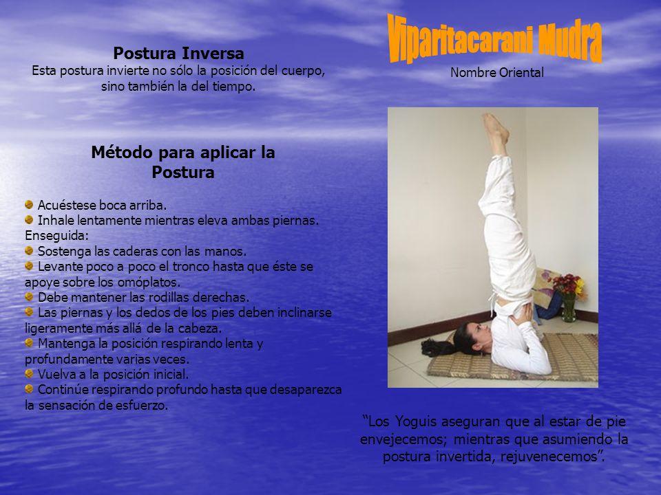 Postura Inversa Esta postura invierte no sólo la posición del cuerpo, sino también la del tiempo.