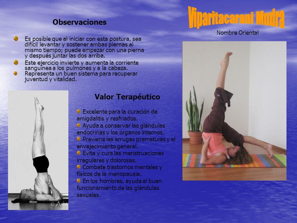 Observaciones Es posible que al iniciar con esta postura, sea difícil levantar y sostener ambas piernas al mismo tiempo; puede empezar con una pierna y después juntar las dos arriba.