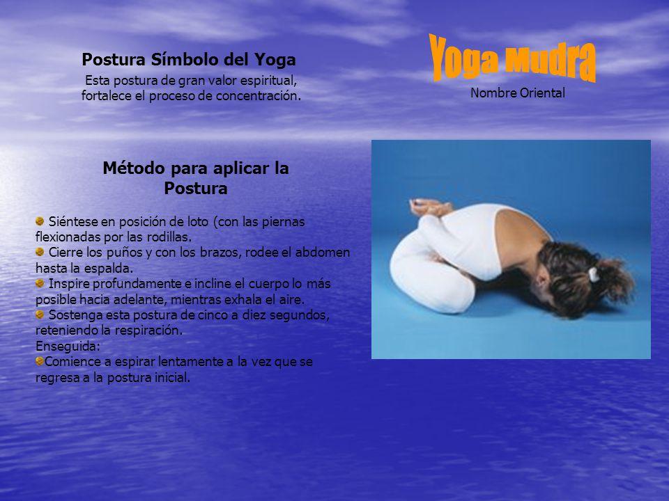 Postura Símbolo del Yoga Esta postura de gran valor espiritual, fortalece el proceso de concentración.