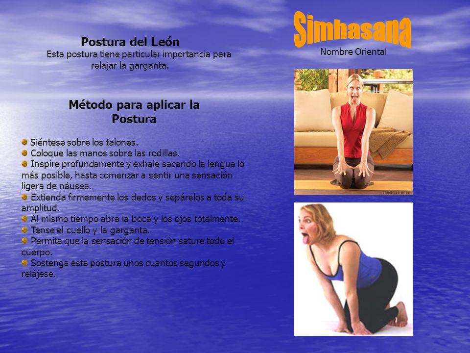 Postura del León Esta postura tiene particular importancia para relajar la garganta.