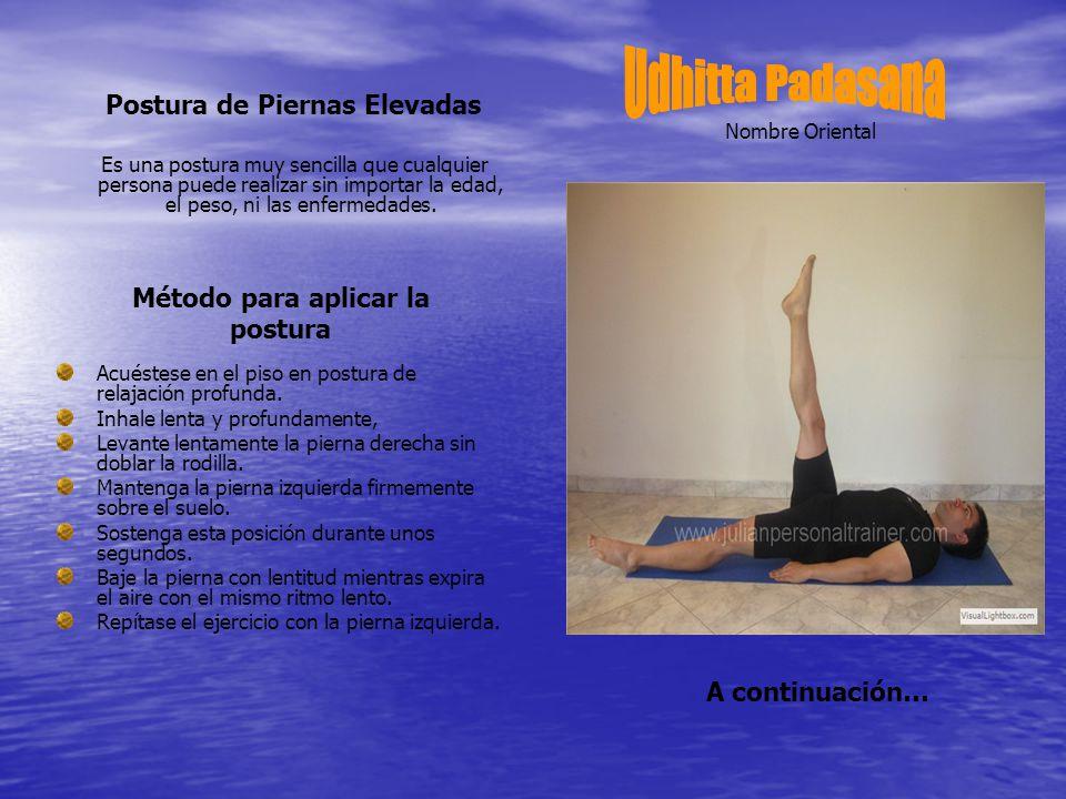 Método para aplicar la postura Levante las dos piernas al mismo tiempo.