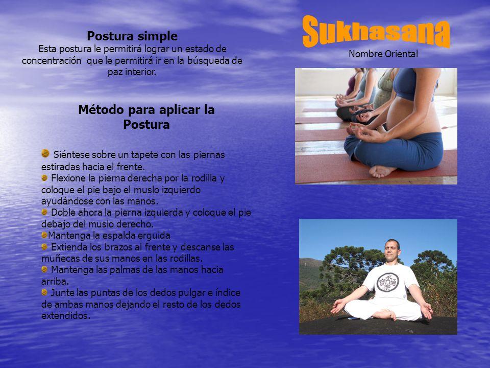 Postura simple Esta postura le permitirá lograr un estado de concentración que le permitirá ir en la búsqueda de paz interior.