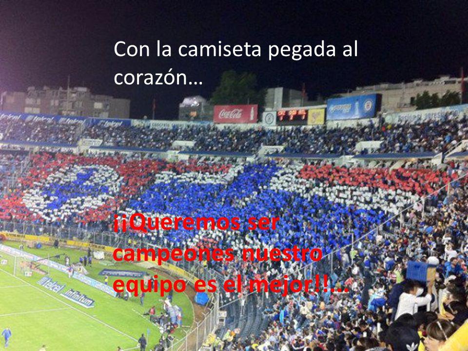 Con la camiseta pegada al corazón… ¡¡Queremos ser campeones nuestro equipo es el mejor!!...