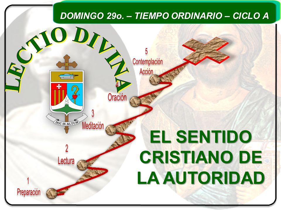 EL SENTIDO CRISTIANO DE LA AUTORIDAD DOMINGO 29o. – TIEMPO ORDINARIO – CICLO A