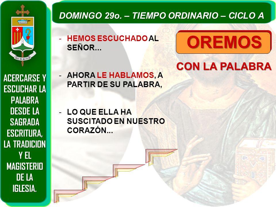 CON LA PALABRA OREMOS -HEMOS ESCUCHADO AL SEÑOR...