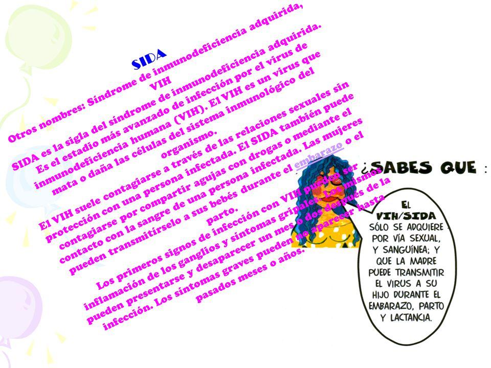SIDA Otros nombres: Síndrome de inmunodeficiencia adquirida, VIH SIDA es la sigla del síndrome de inmunodeficiencia adquirida. Es el estadio más avanz