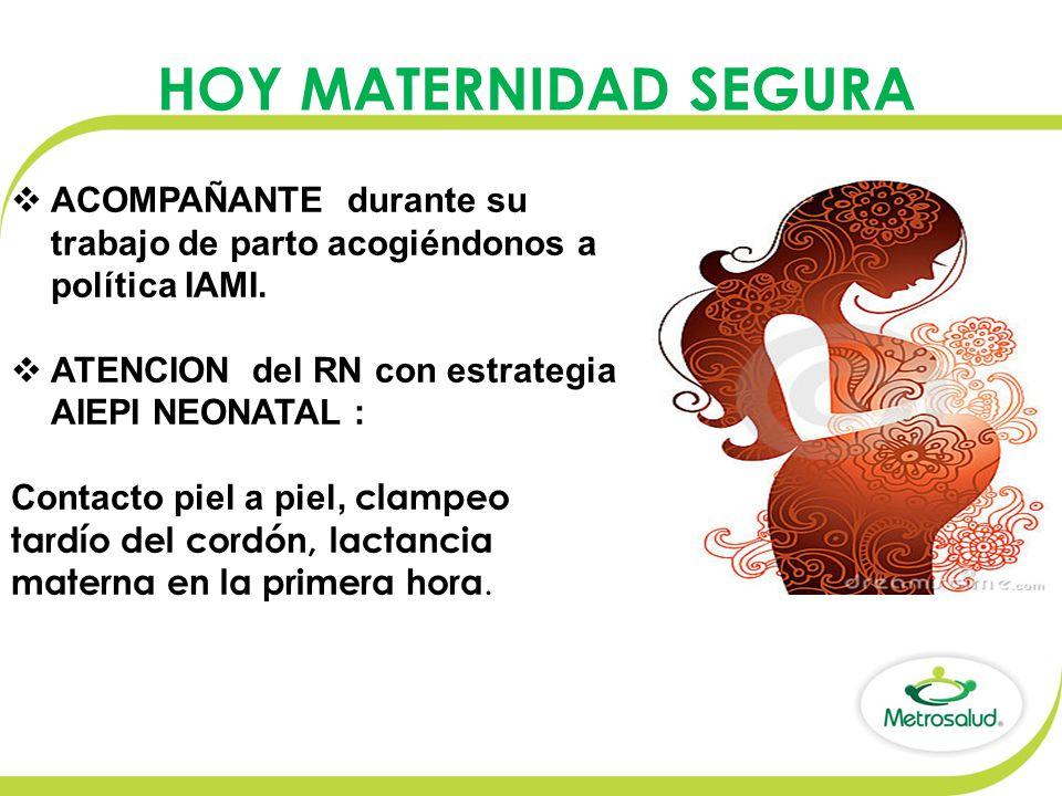 ACOMPAÑANTE durante su trabajo de parto acogiéndonos a política IAMI.