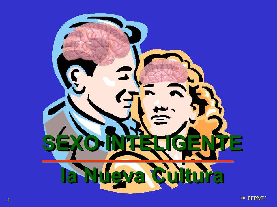 SEXO INTELIGENTE la Nueva Cultura SEXO INTELIGENTE la Nueva Cultura  FFPMU 1