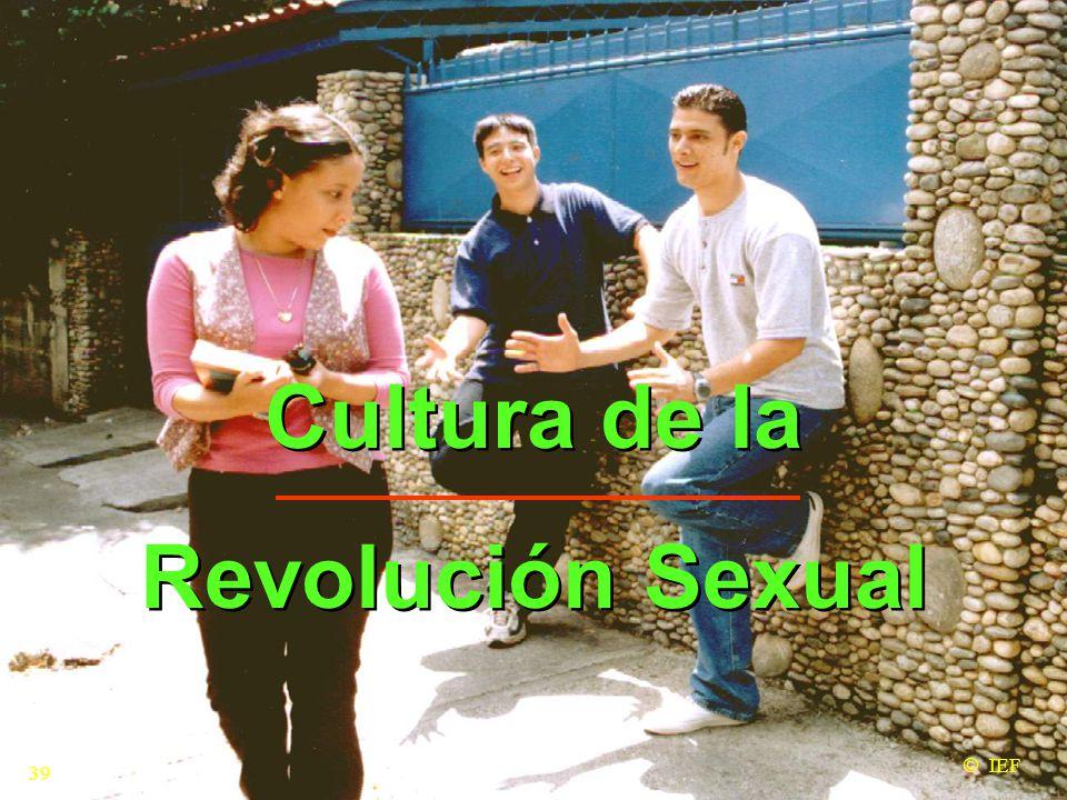 Cultura de la Revolución Sexual Cultura de la Revolución Sexual  IEF 39