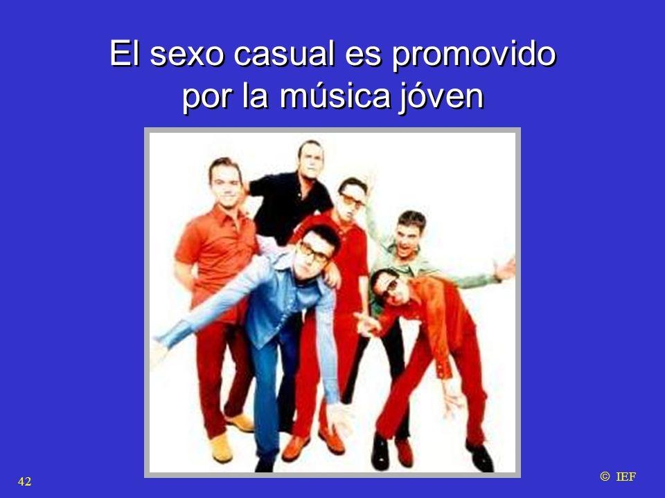 El sexo casual es promovido por la música jóven El sexo casual es promovido por la música jóven  IEF 42