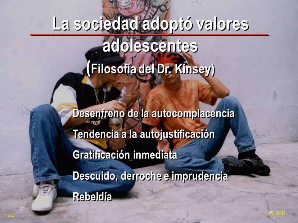 La sociedad adoptó valores adolescentes ( Filosofía del Dr.