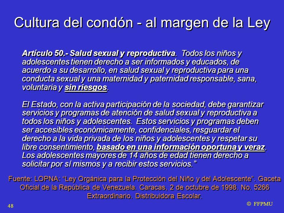 Cultura del condón - al margen de la Ley Artículo 50.- Salud sexual y reproductiva.