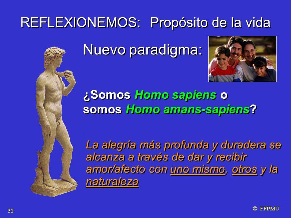 REFLEXIONEMOS: Propósito de la vida Nuevo paradigma: ¿Somos Homo sapiens o somos Homo amans-sapiens.