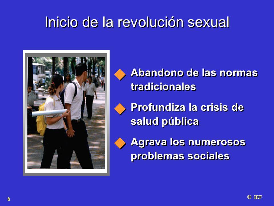 Abandono de las normas tradicionales Profundiza la crisis de salud pública Agrava los numerosos problemas sociales Abandono de las normas tradicionales Profundiza la crisis de salud pública Agrava los numerosos problemas sociales  IEF Inicio de la revolución sexual 8