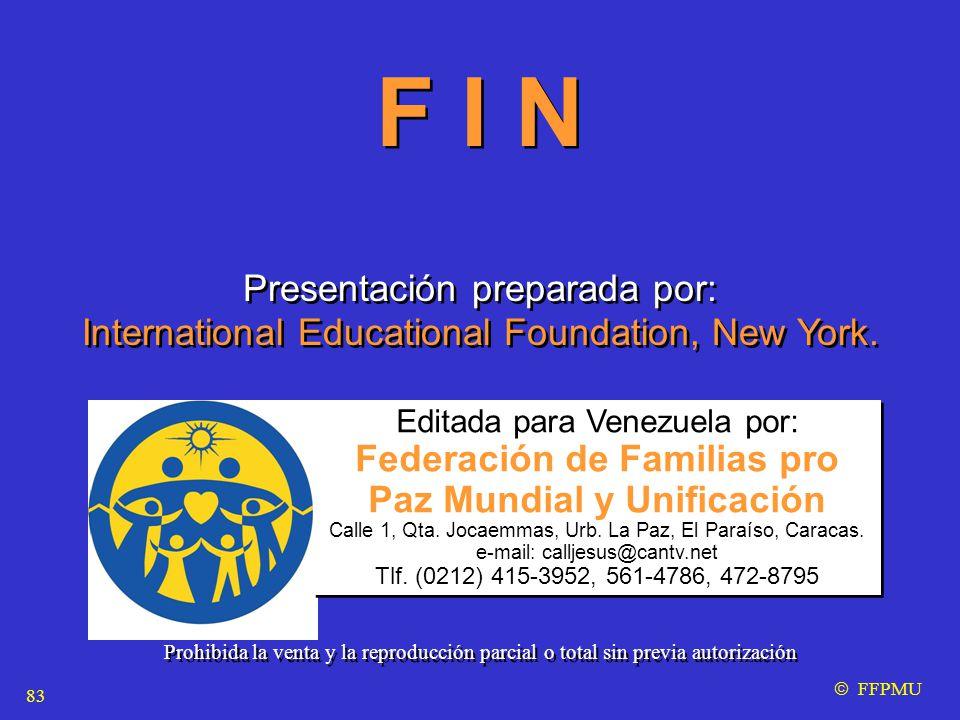 Editada para Venezuela por: Federación de Familias pro Paz Mundial y Unificación Calle 1, Qta.