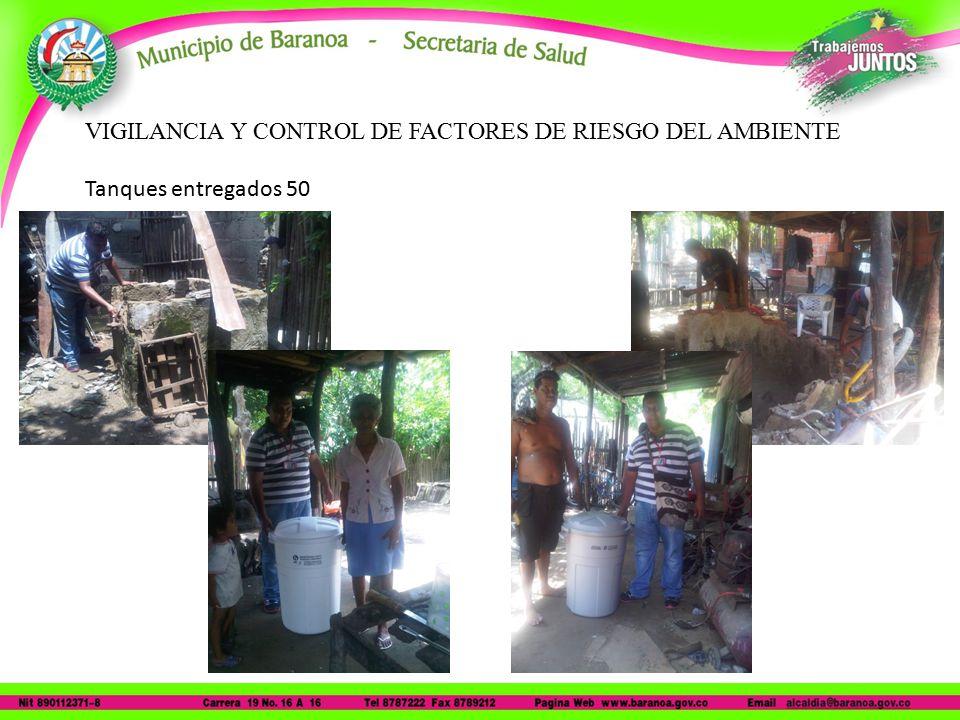 VIGILANCIA Y CONTROL DE FACTORES DE RIESGO DEL AMBIENTE Tanques entregados 50