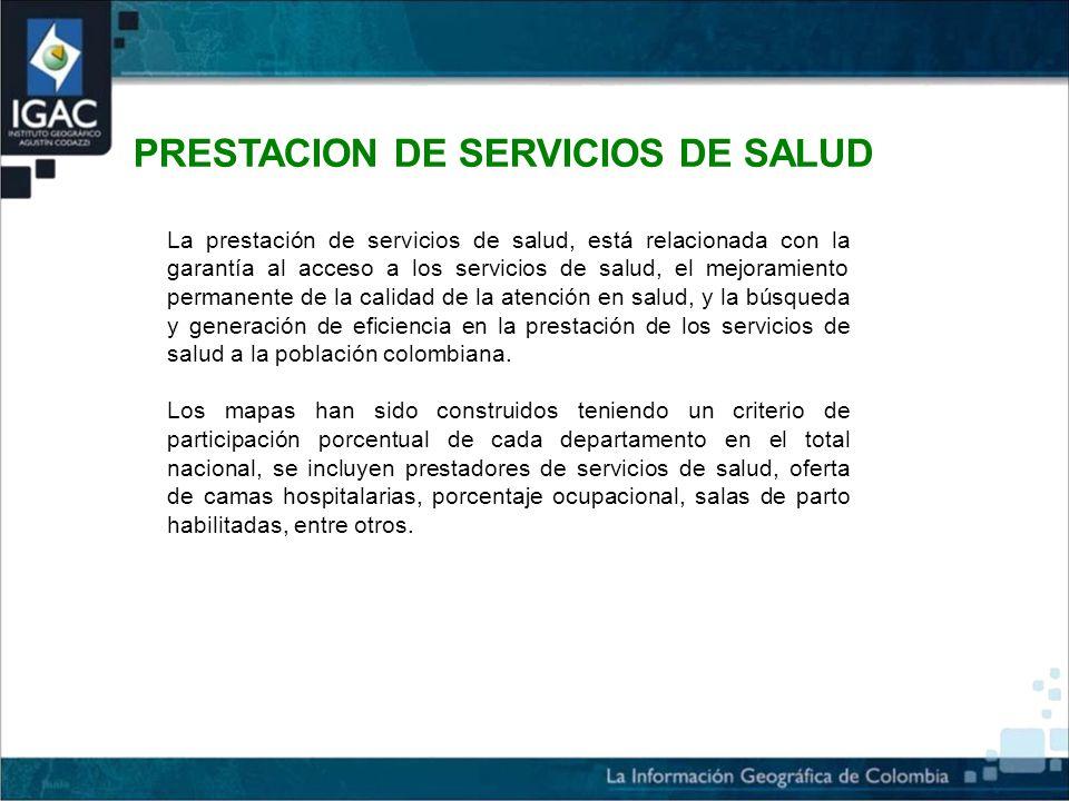 PRESTACION DE SERVICIOS DE SALUD La prestación de servicios de salud, está relacionada con la garantía al acceso a los servicios de salud, el mejoramiento permanente de la calidad de la atención en salud, y la búsqueda y generación de eficiencia en la prestación de los servicios de salud a la población colombiana.