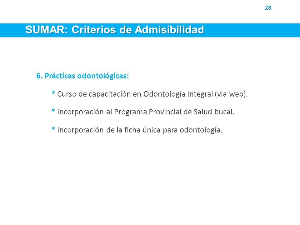 6. Prácticas odontológicas: * Curso de capacitación en Odontología Integral (via web).