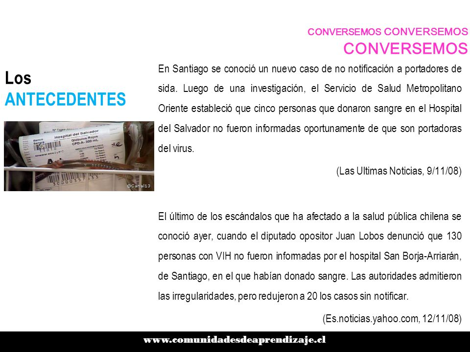 Los ANTECEDENTES En Santiago se conoció un nuevo caso de no notificación a portadores de sida.