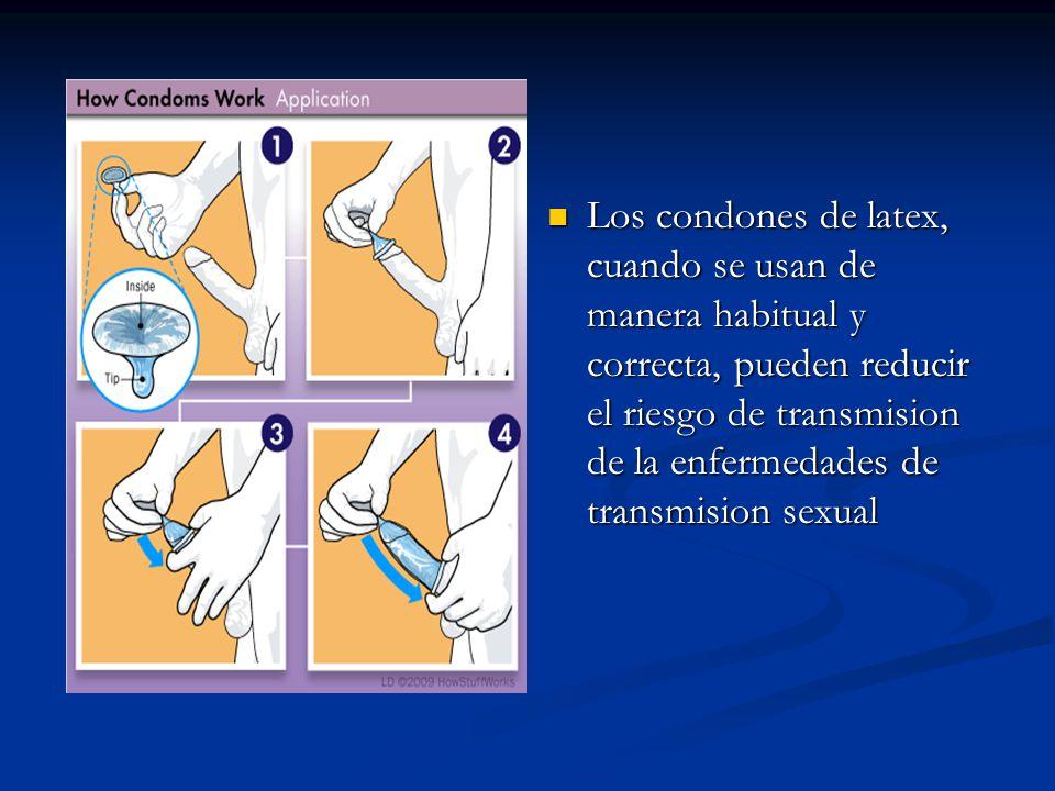 Los condones de latex, cuando se usan de manera habitual y correcta, pueden reducir el riesgo de transmision de la enfermedades de transmision sexual