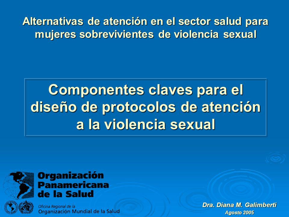 Componentes claves para el diseño de protocolos de atención a la violencia sexual Dra.