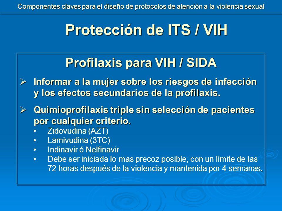 Profilaxis para VIH / SIDA  Informar a la mujer sobre los riesgos de infección y los efectos secundarios de la profilaxis.