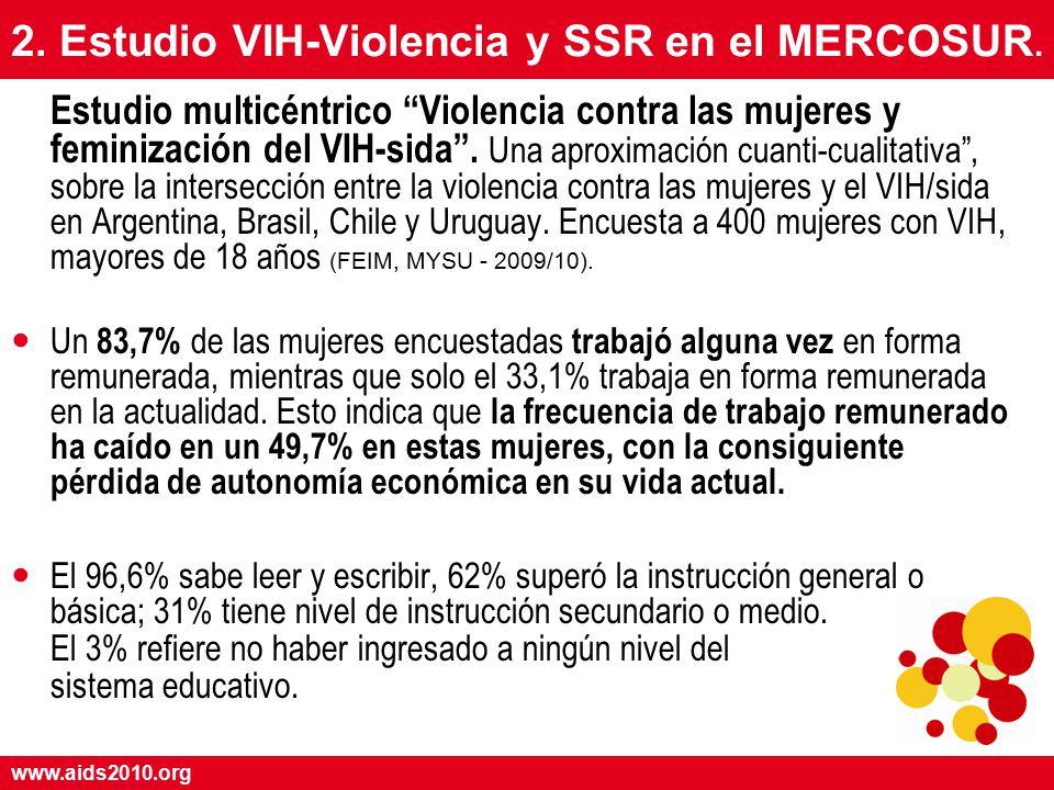 www.aids2010.org 2. Estudio VIH-Violencia y SSR en el MERCOSUR.