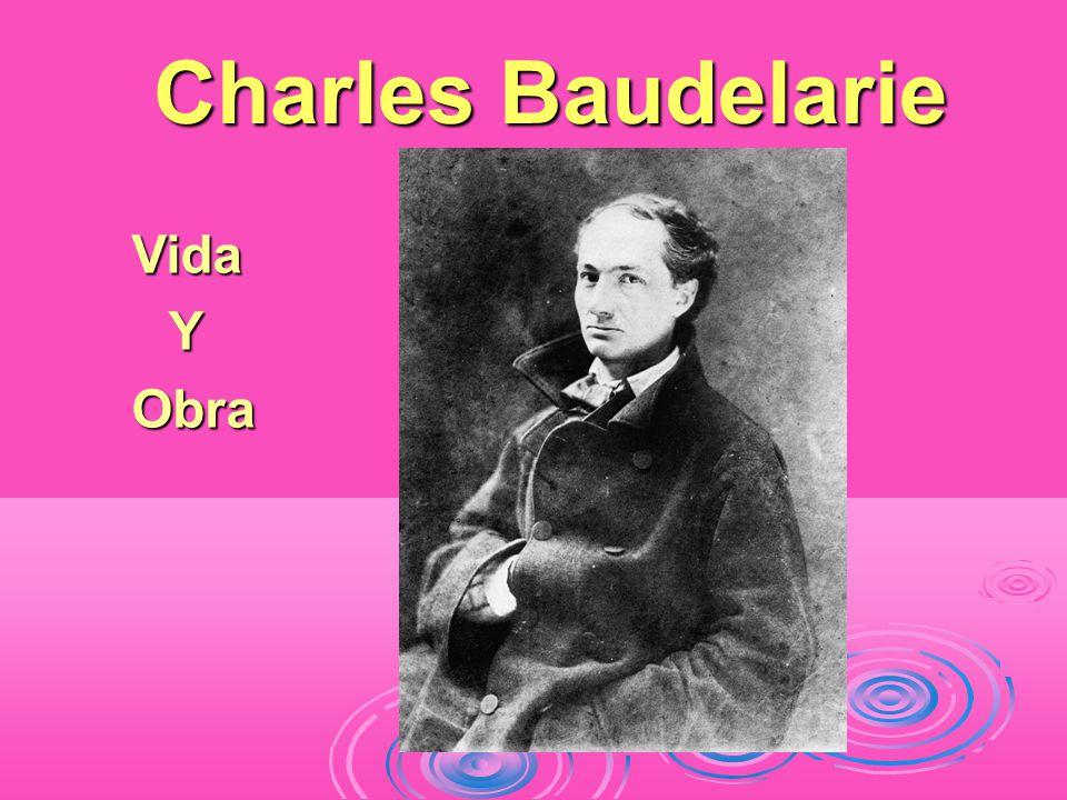 Charles Baudelarie VidaY Obra Obra