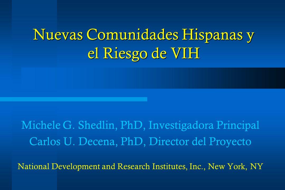 Nuevas Comunidades Hispanas y el Riesgo de VIH Michele G.