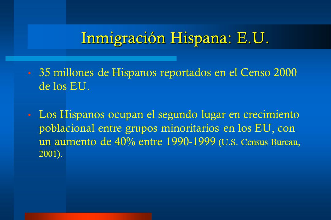 Inmigración Hispana: E.U. 35 millones de Hispanos reportados en el Censo 2000 de los EU.