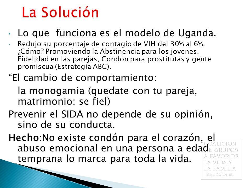 Lo que funciona es el modelo de Uganda. Redujo su porcentaje de contagio de VIH del 30% al 6%.