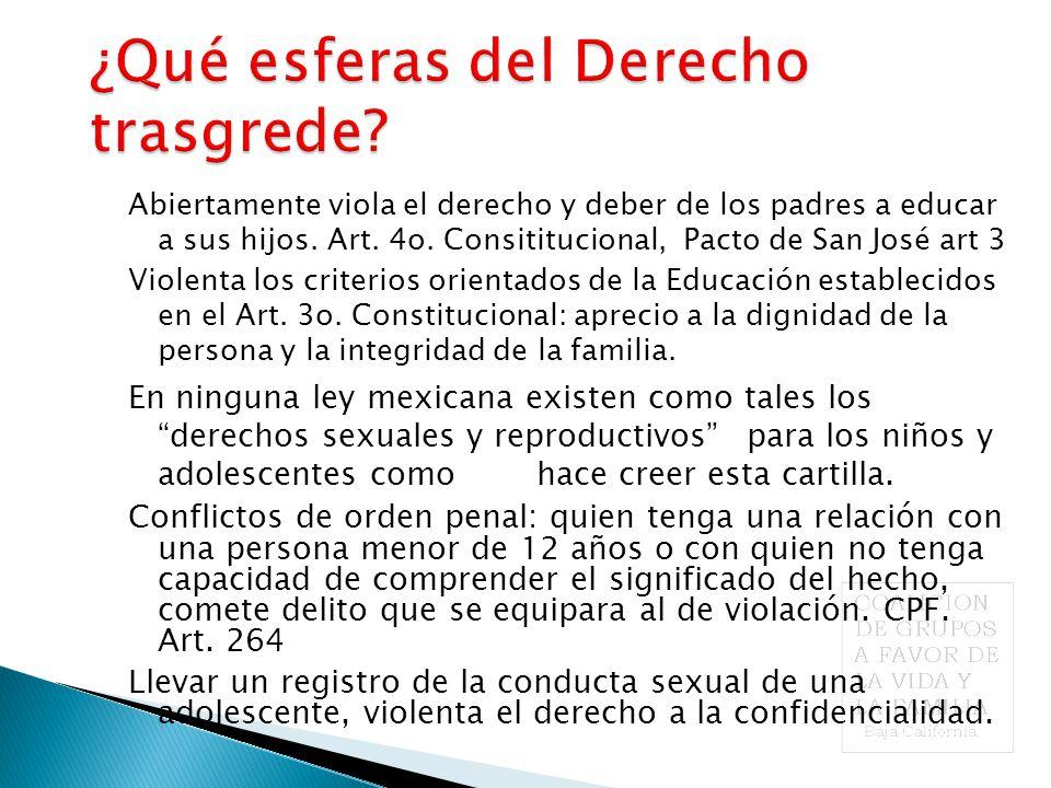Abiertamente viola el derecho y deber de los padres a educar a sus hijos.