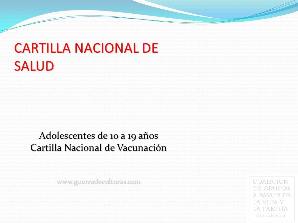 CARTILLA NACIONAL DE SALUD Adolescentes de 10 a 19 años Cartilla Nacional de Vacunación www.guerradeculturas.com