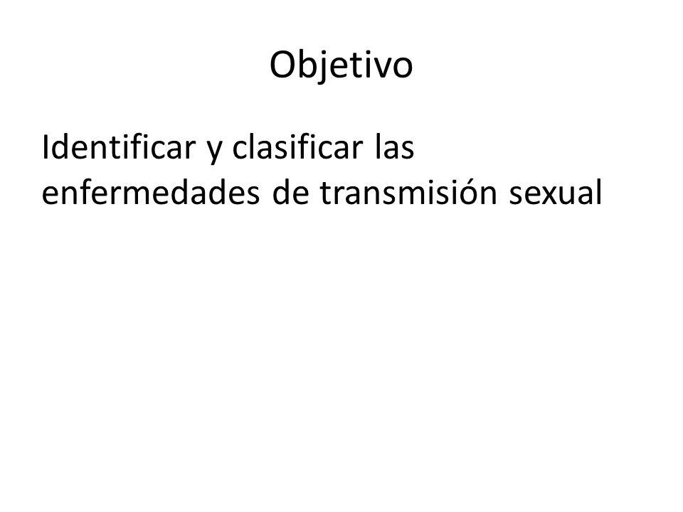Objetivo Identificar y clasificar las enfermedades de transmisión sexual