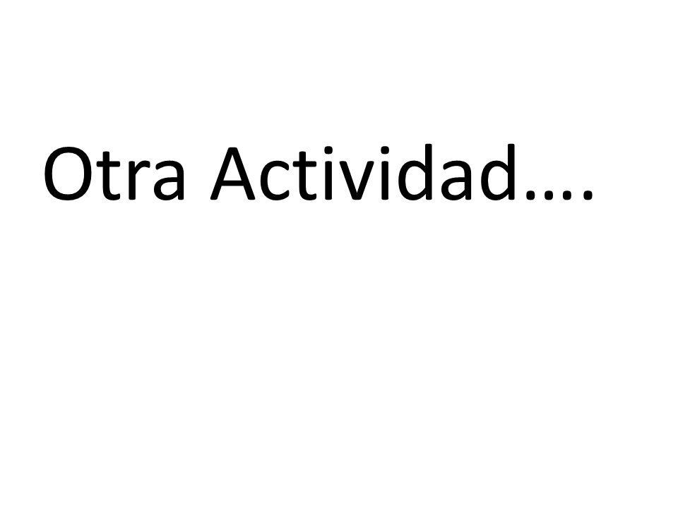 Otra Actividad….