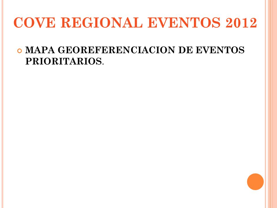 COVE REGIONAL EVENTOS 2012 MAPA GEOREFERENCIACION DE EVENTOS PRIORITARIOS.