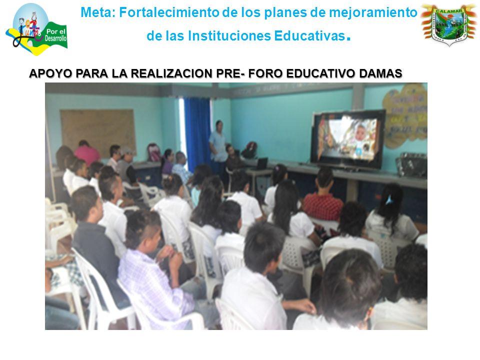 Meta: Fortalecimiento de los planes de mejoramiento de las Instituciones Educativas.