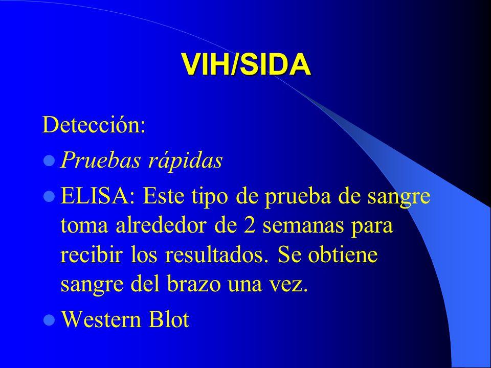 VIH/SIDA Detección: Pruebas rápidas ELISA: Este tipo de prueba de sangre toma alrededor de 2 semanas para recibir los resultados. Se obtiene sangre de