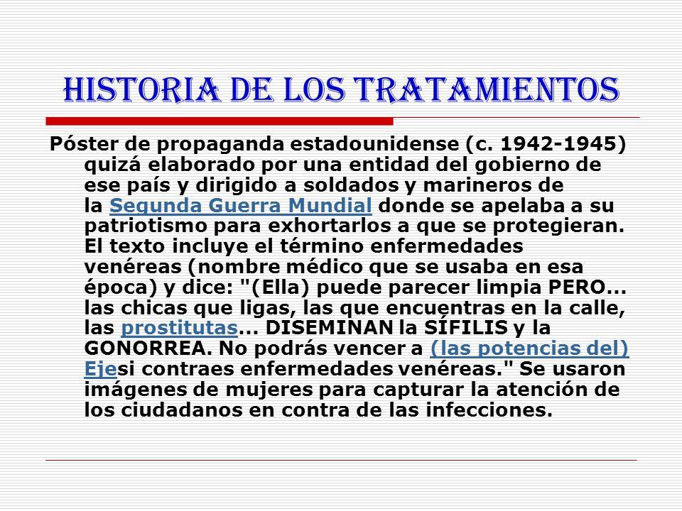 HISTORIA DE LOS TRATAMIENTOS Póster de propaganda estadounidense (c. 1942-1945) quizá elaborado por una entidad del gobierno de ese país y dirigido a