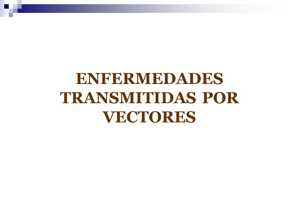 ENFERMEDADES TRANSMITIDAS POR VECTORES