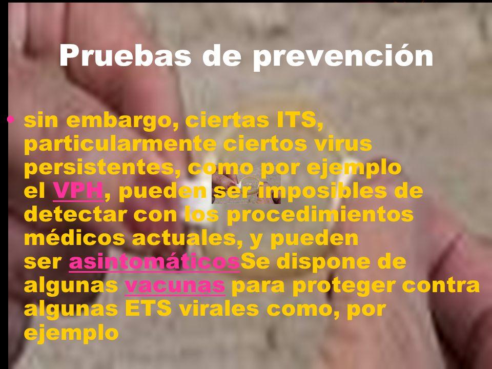 sin embargo, ciertas ITS, particularmente ciertos virus persistentes, como por ejemplo el VPH, pueden ser imposibles de detectar con los procedimiento