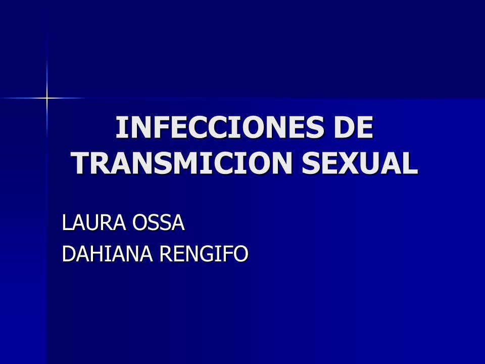 INFECCIONES DE TRANSMICION SEXUAL LAURA OSSA DAHIANA RENGIFO