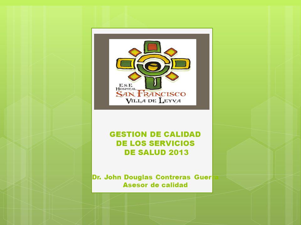 GESTION DE CALIDAD DE LOS SERVICIOS DE SALUD 2013 Dr.