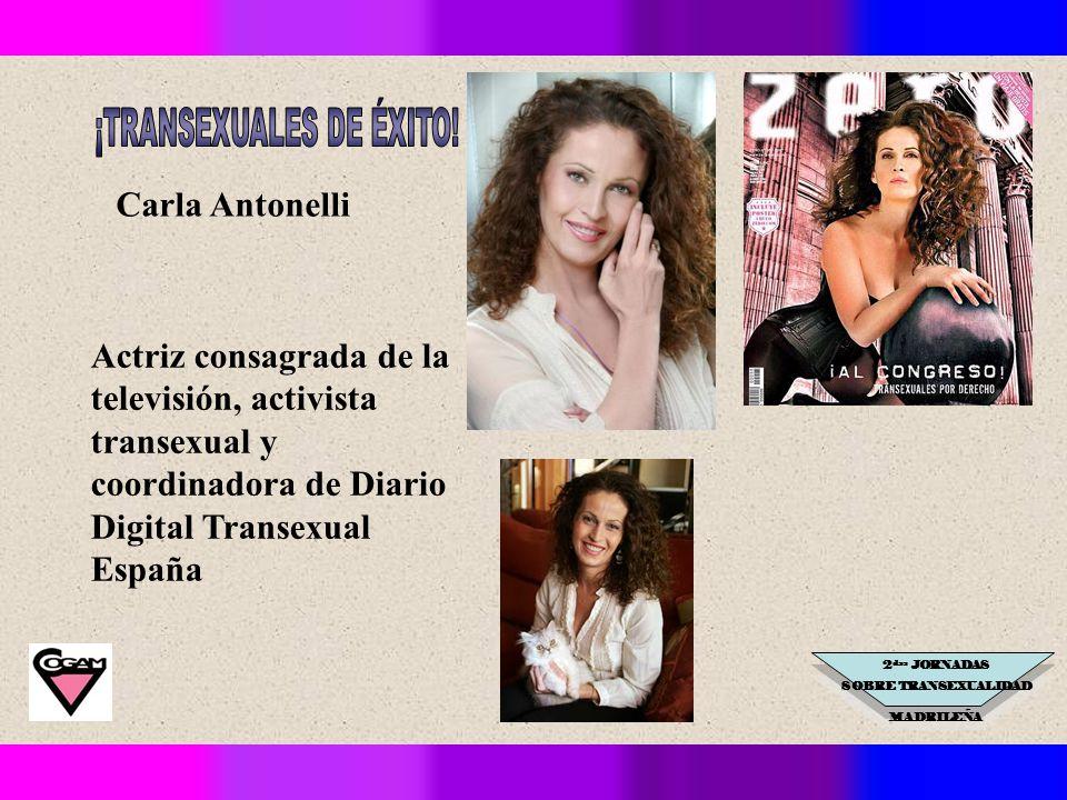 2 das JORNADAS SOBRE TRANSEXUALIDAD MADRILEÑA Carla Antonelli Actriz consagrada de la televisión, activista transexual y coordinadora de Diario Digital Transexual España