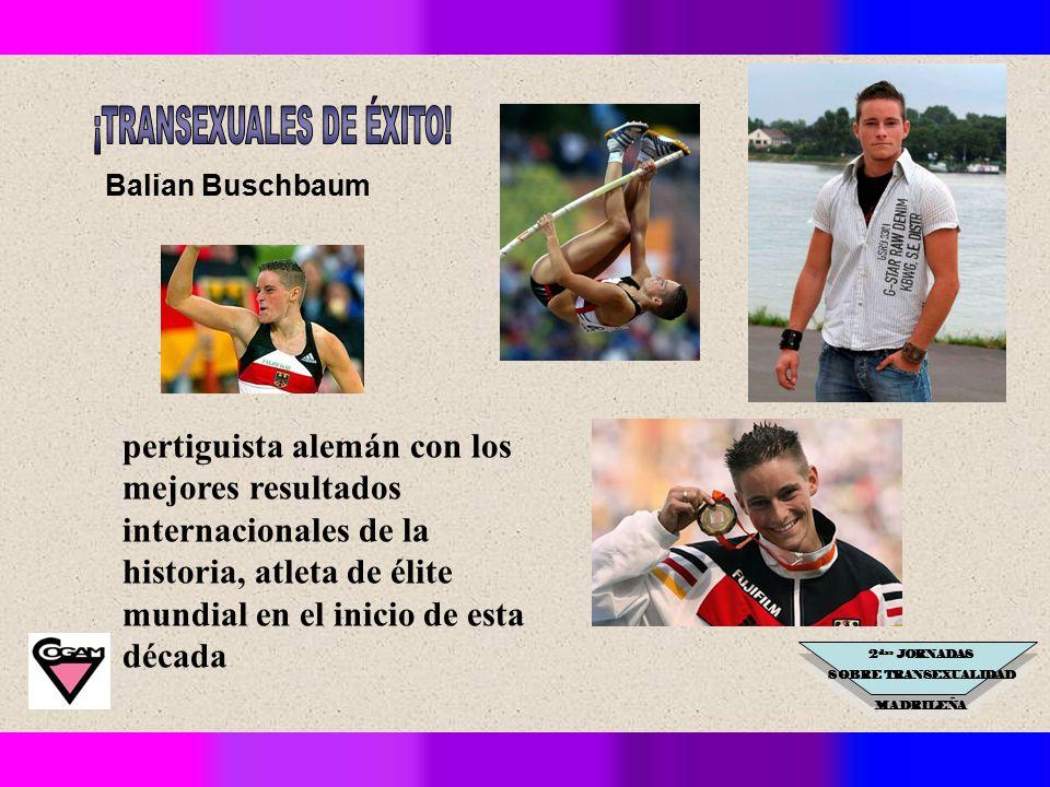 2 das JORNADAS SOBRE TRANSEXUALIDAD MADRILEÑA pertiguista alemán con los mejores resultados internacionales de la historia, atleta de élite mundial en el inicio de esta década Balian Buschbaum